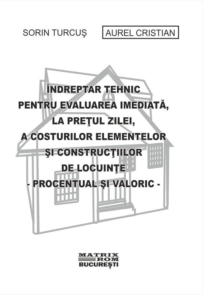 Indreptar tehnic pentru evaluarea imediata , la pretul zilei , a costurilor elementelor si constructiilor de locuinte