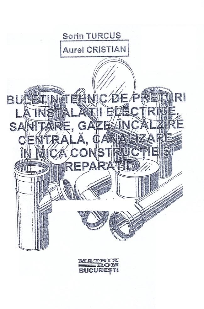 Buletin tehnic de preturi la instalatii electrice , sanitare , gaze, incalzire centrala ,canalizare in mica constructie si reparatii