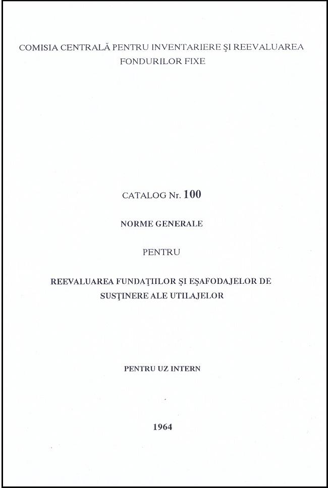 Catalog nr. 100 norme generale pentru reevaluarea fundatiilor si esafodajelor de sustinere ale utilajelor pentru uz intern