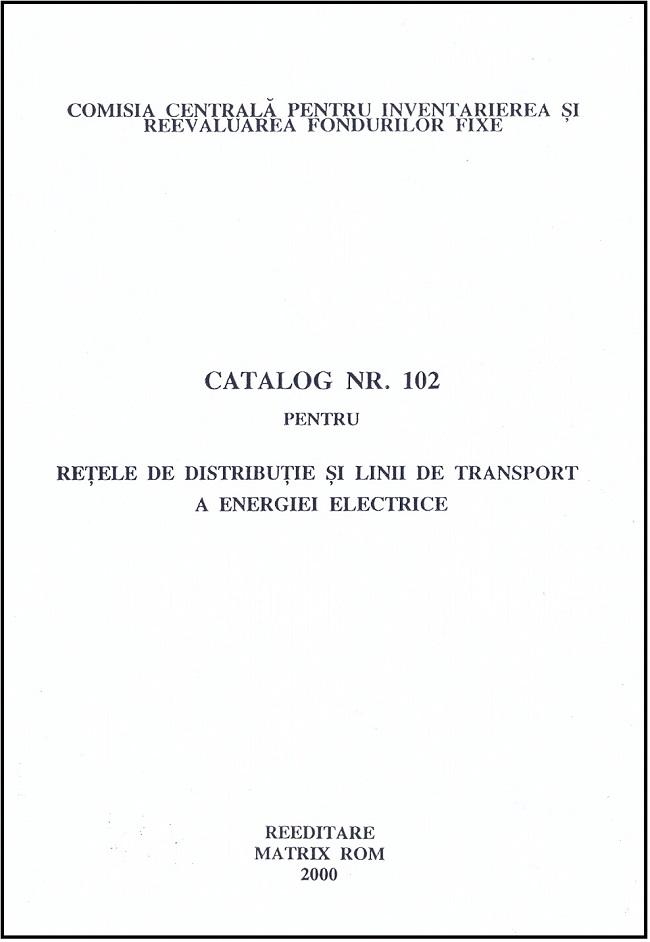Catalog nr. 102 pentru retele de distrubutie si lini de transport a energiei electrice
