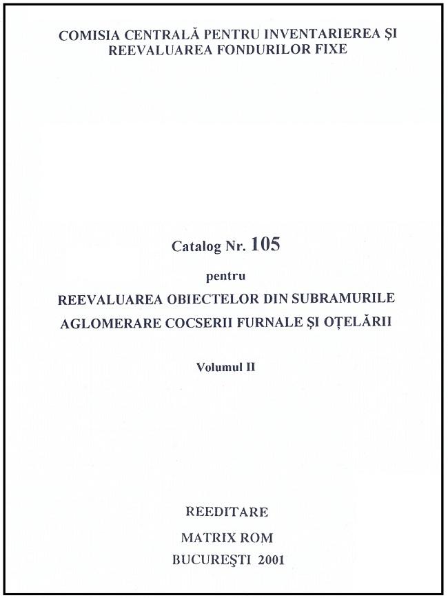 Catalog nr. 106 pentru reevaluarea obiectelor din subramurile aglomerare cocserii furnale si otelarii