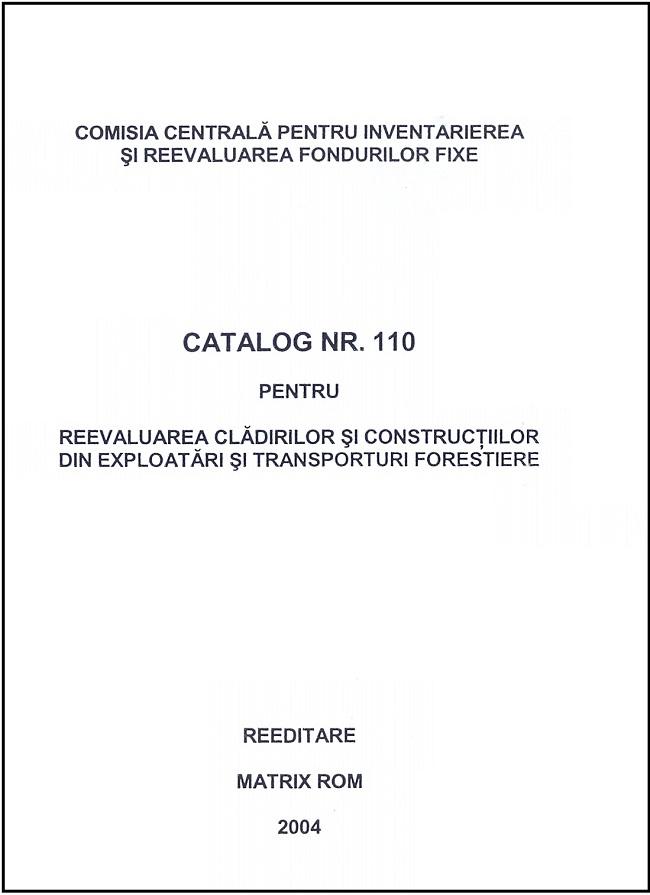 Catalog nr.110 pentru reevaluarea cladirilor si contructiilor din exploatari si transporturi forestiere