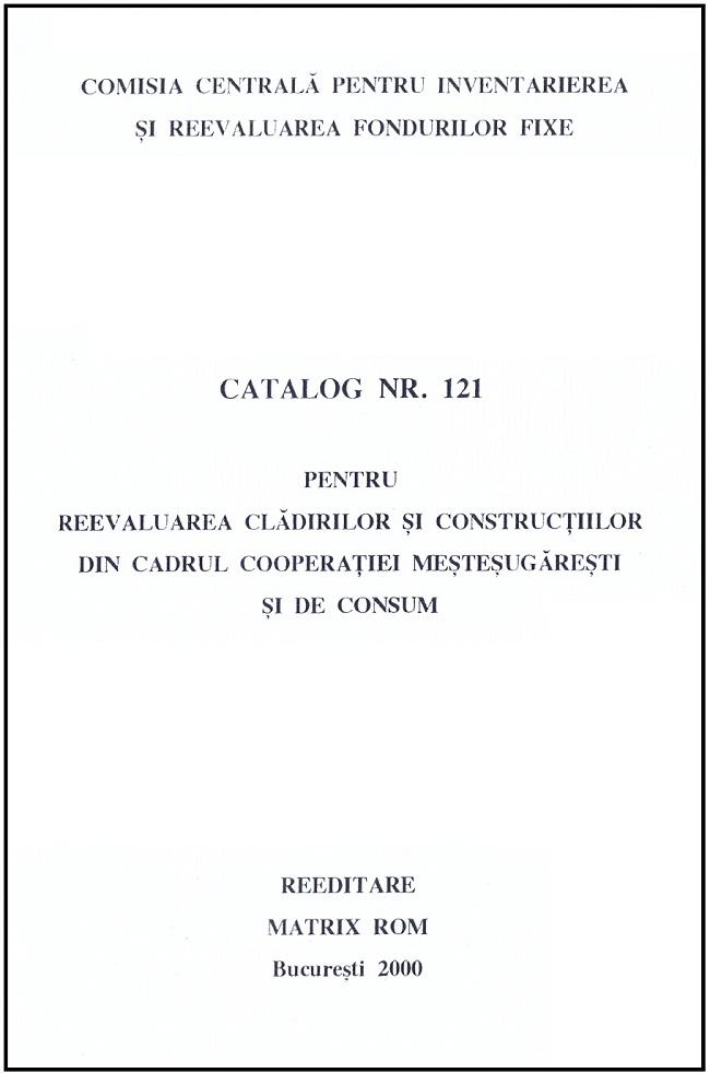 Catalog nr. 121 pentru reevaluarea cladirilor si constructiilor din cadrul cooperatiei mestesugaresti si de consum