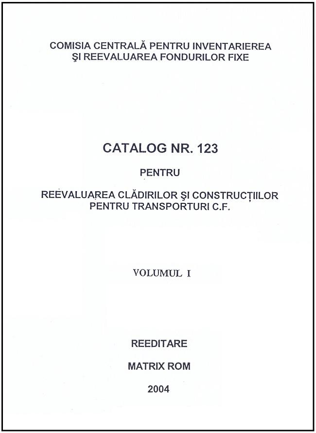 Catalog nr. 123 pentru reevaluarea cladilor si contructiilor pentru transporturi C.F