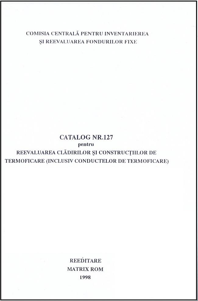 Catalog nr. 127 pentru reevaluarea cladirilor si contructiilor de termoficare