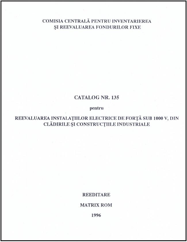 Catalog nr. 135 pentru reevaluare instalatiilor electrice de forba sub 1000v , din cladirile si contrustiile industriale