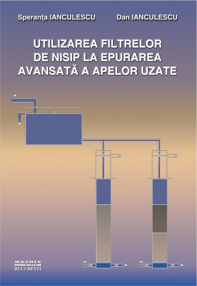 Utilizarea filtrelor de nisip la epurarea avansata a apelor uzate