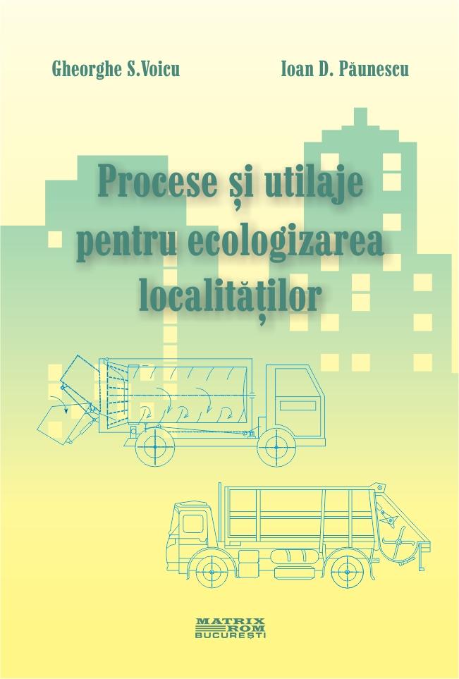 Procese si utilaje pentru ecologizarea localitatiilor