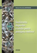 Gestionarea deseurilor - O solutie pentru protejarea mediuliu
