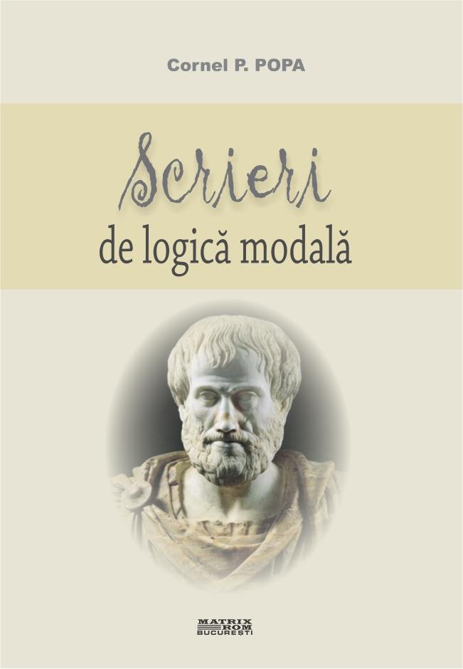 Scrieri de logica modala - Cornel P. Popa