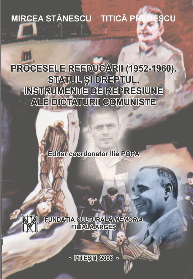 Procesele reeducari statul si dreptul , instrumente de represiune ale dicaturi comuniste