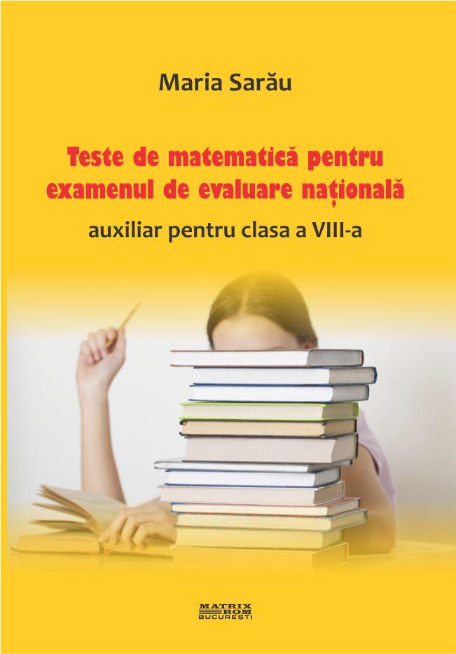 Teste De Matematica Pentru Examenul De Evaluare Nationala Auxiliar Pentru Clasa A VIII A