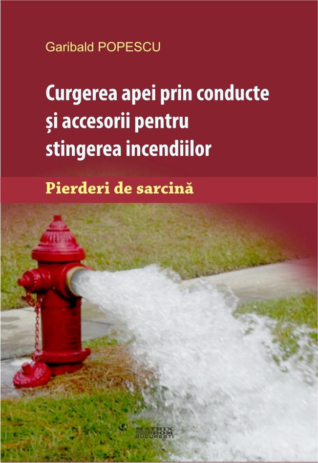 Curgerea apei prin conducte si accesorii pentru stingerea incendiilor
