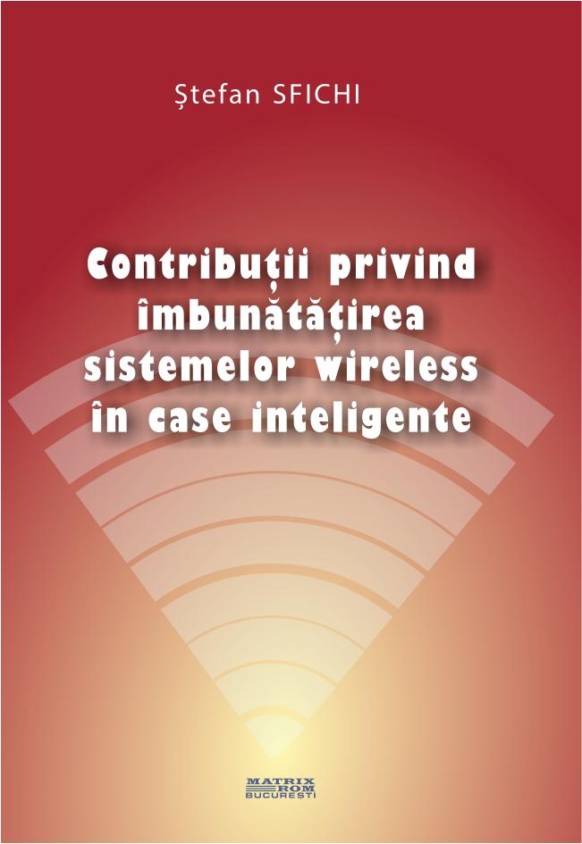 Contributii privind imbunatatirea sistemelor wireless in case inteligente
