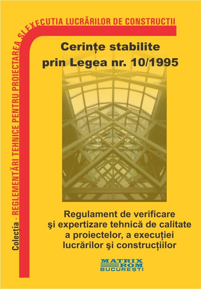 Regulament de verificare si expertizare tehnica de calitate a proiectelor, a exectutiei lucrarilor si a constructiilor