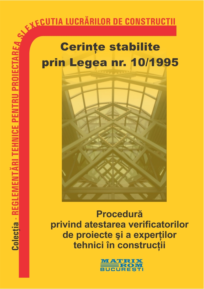 Procedura privind atestarea verificatorilor de proiecte si a exceptilor tehnici in constructii