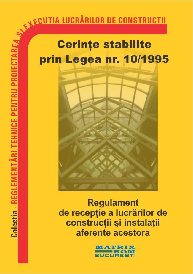 Regulament de receptie a lucrarilor de constuctii si instalatii aferente acestora