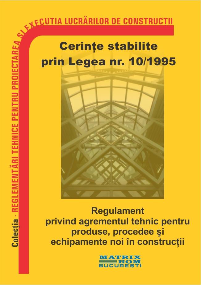 Regulament privind agrementul tehnic pentru produse, procedee si echipamente noi in constructii