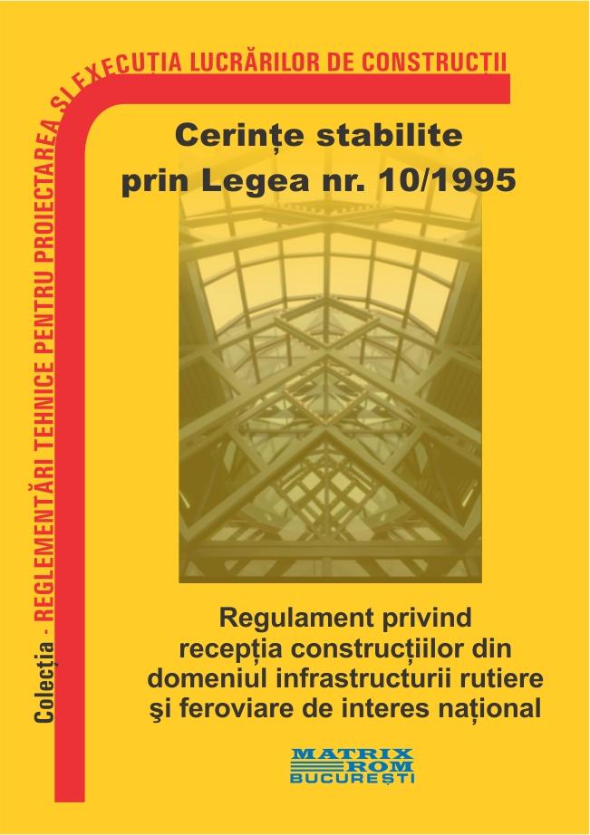 Regulament privind receptia constructiilor din domeniul infrastructurii rutiere si feroviare de interes national