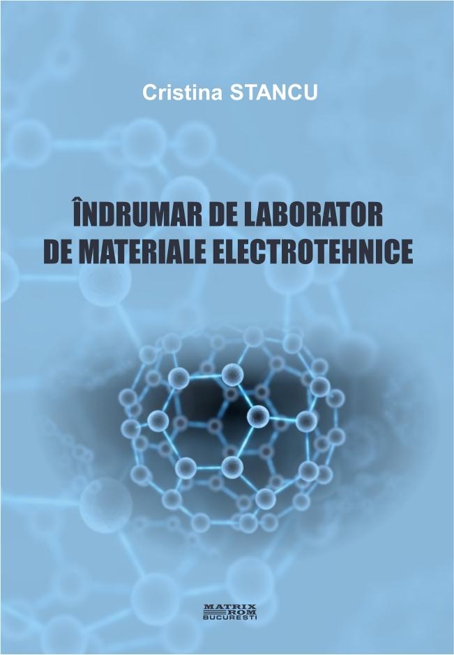 Indrumar de laborator de materiale electrotehnice - Cristina Stancu