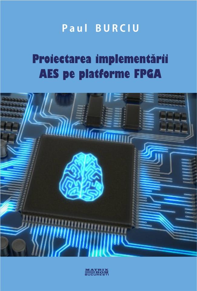 Proiectarea implementarii Aes pe platforme FPGA
