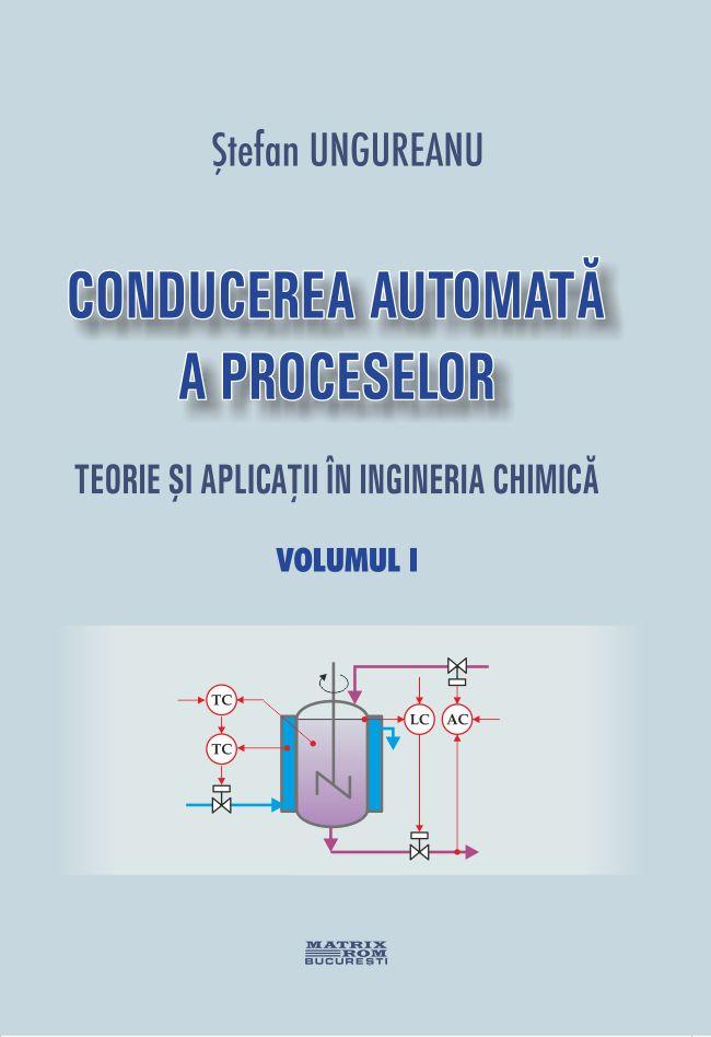 Conducerea automata a procesolor - Teorie si aplicatii in ingineria chimica