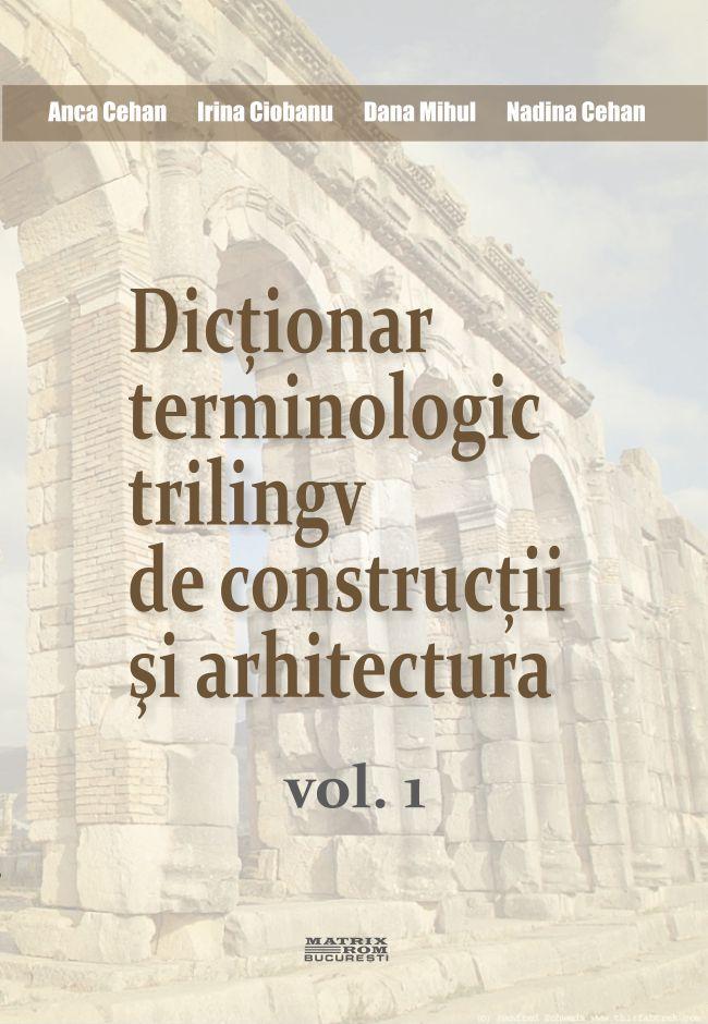 Dictionar terminologic trilinigv de constructii si arhitectura
