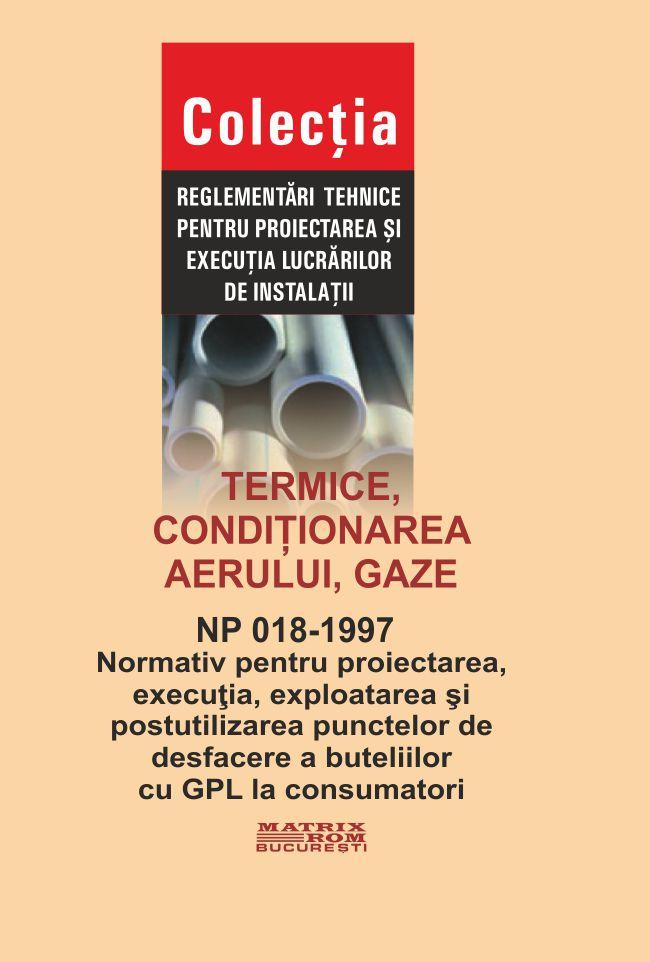Normativ pentru proiectarea executia , exploarea si postulizarea punctelor de desfacare a buteliilor cu GPL la consumatori