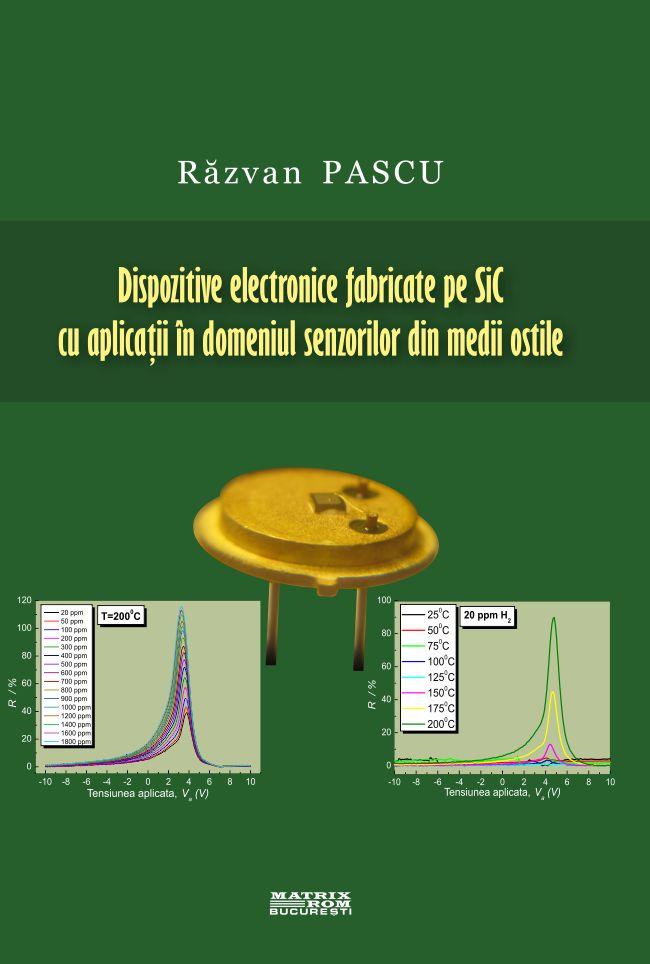 Dispozitive electronice fabricate pe SiC cu aplicatii in domeniul senzorilor din medii ostile