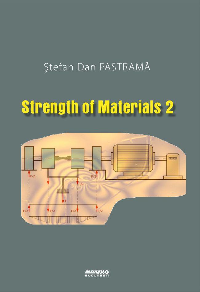 Strength of Materials 2 - Stefan Dan Pastrama