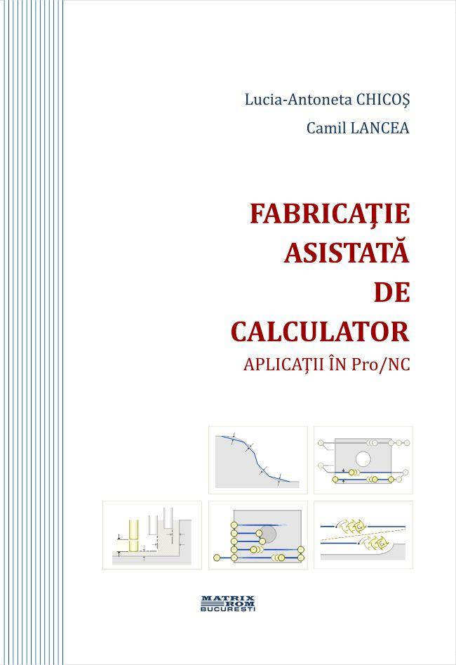 Fabricatie asistata de Calculator - aplicatii in Pro/Nc