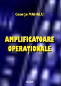 Amplificatoare Operationale - George Mahalu