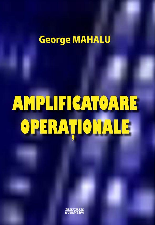 Amplificatoare Operationale - George Mahalu