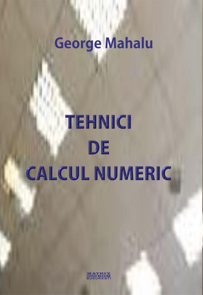 Tehnici de calcul numeric - George Mahalu