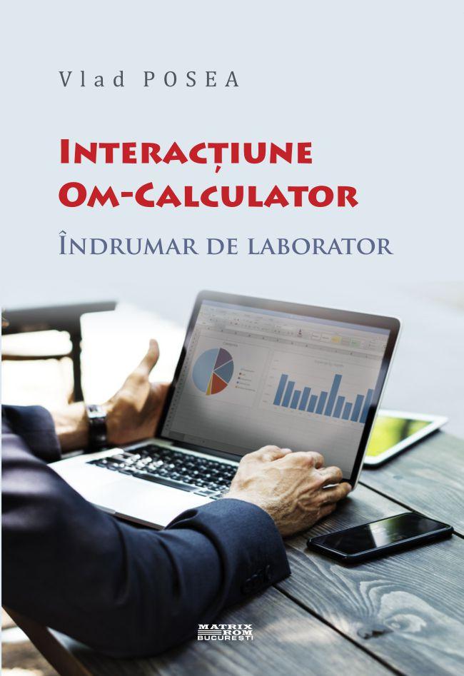 Interactiune Om-Calculator - Vlad Posea