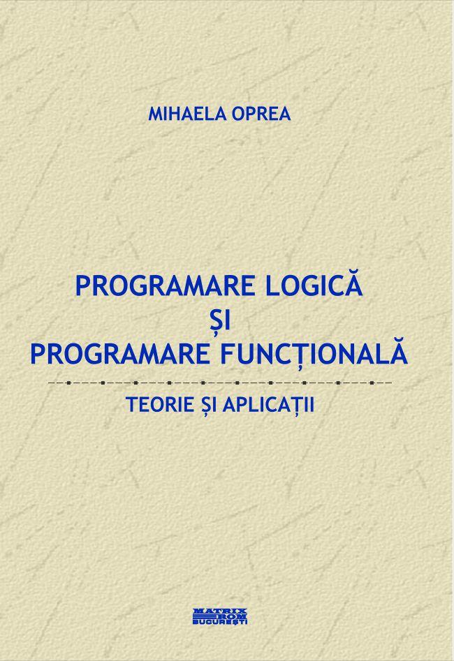 Programare Logica si Functionala - Mihaela Oprea